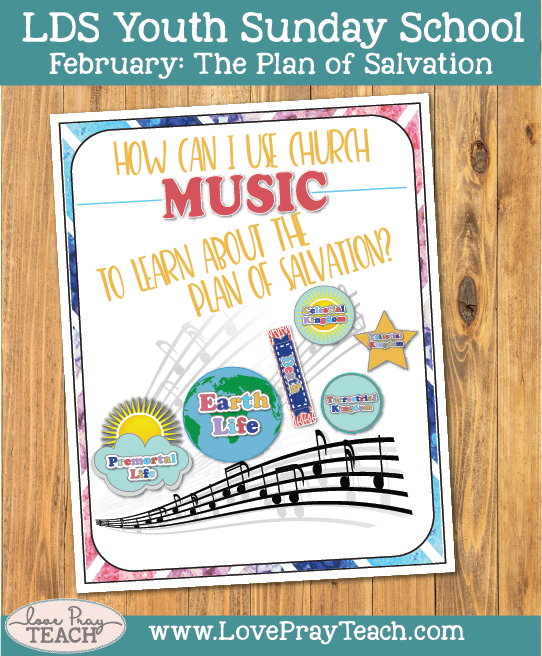 February Youth Sunday School: How can I use Church music to learn about the plan of salvation?