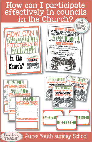 Lesson Helps For June Youth Sunday School, come follow me. How can I participate effectively in councils in the Church?