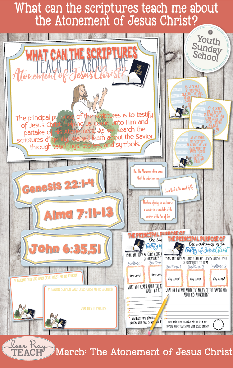 March Youth Sunday School: What can the scriptures teach me about the Atonement of Jesus Christ?