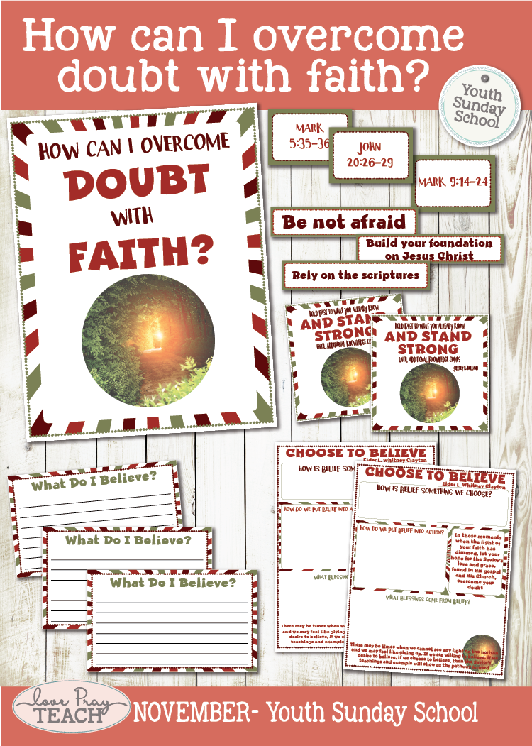 Come Follow Me Youth Sunday School November:Youth Sunday School How can I overcome doubt with faith?