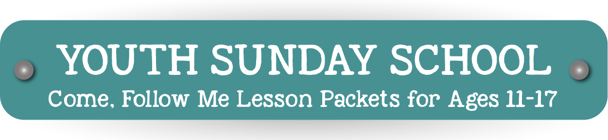 LDS Youth Sunday School Lesson Helps