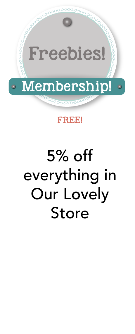 Freebie Membership includes 5% off everything in our Lovely Store plus samples from various lesson packets