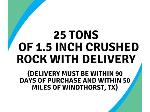 Lot: 22 - 25-Tons of 1 1/2 inch Crushed Rock w/ Delivery (50 miles of Windthorst)