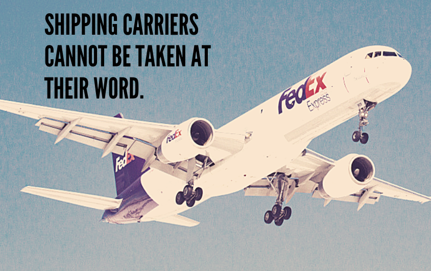 "A FedEx plane. The text on the image is ""Shipping carriers cannot be taken at their word."""