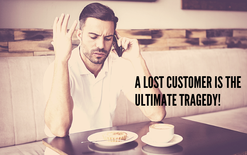 "An angry customer on the phone. The text on the image reads ""A lost customer is the ultimate tragedy."""