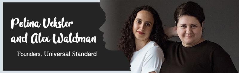 Alexandra Waldman and Polina Veksler of Universal Standard
