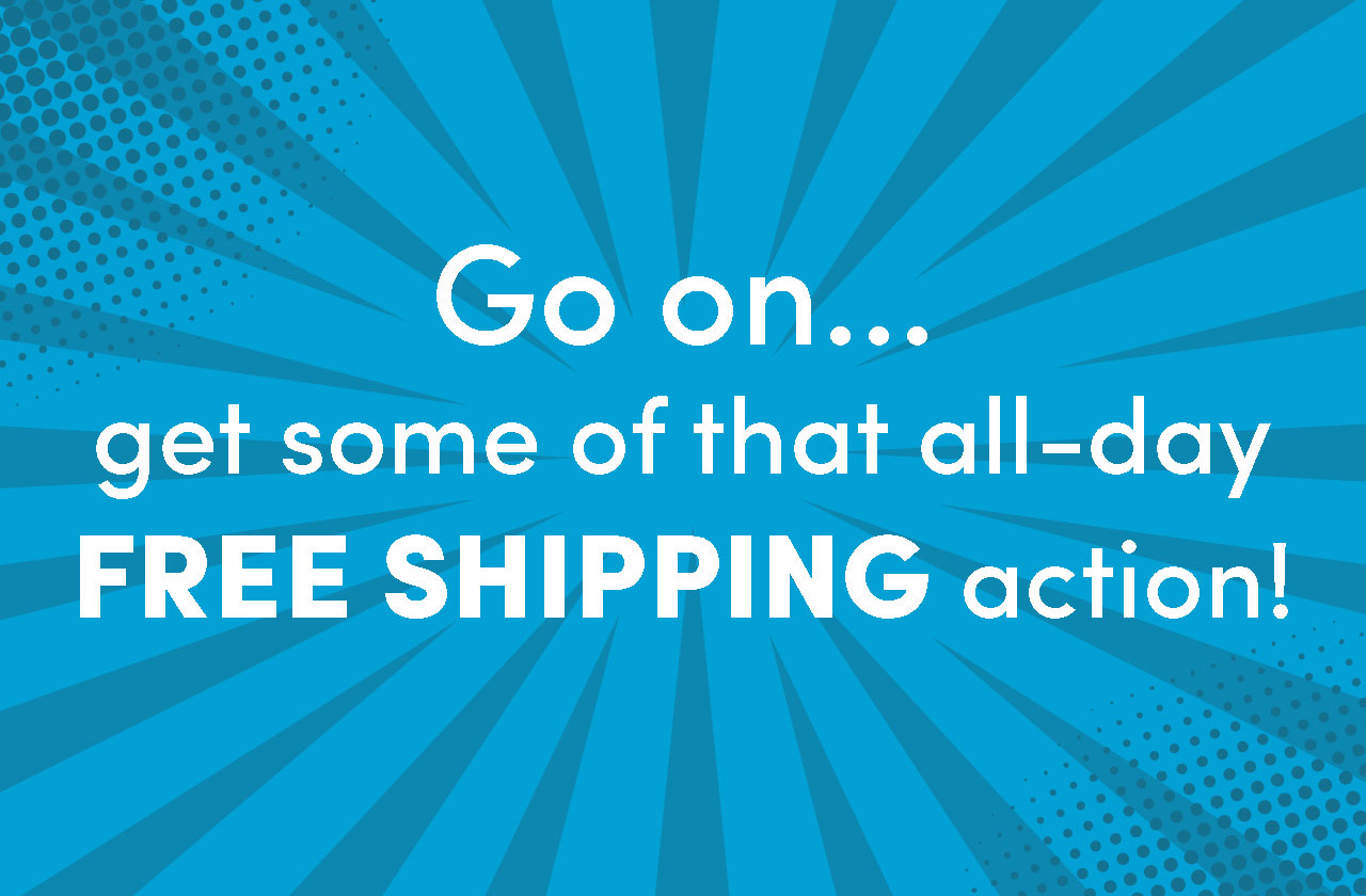 Who's an AWESOME shopper?.....You are!!! Go on, get some of that all-day free shipping action!