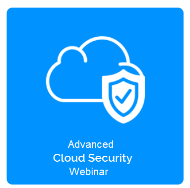 Advanced Cloud Security Webinar
