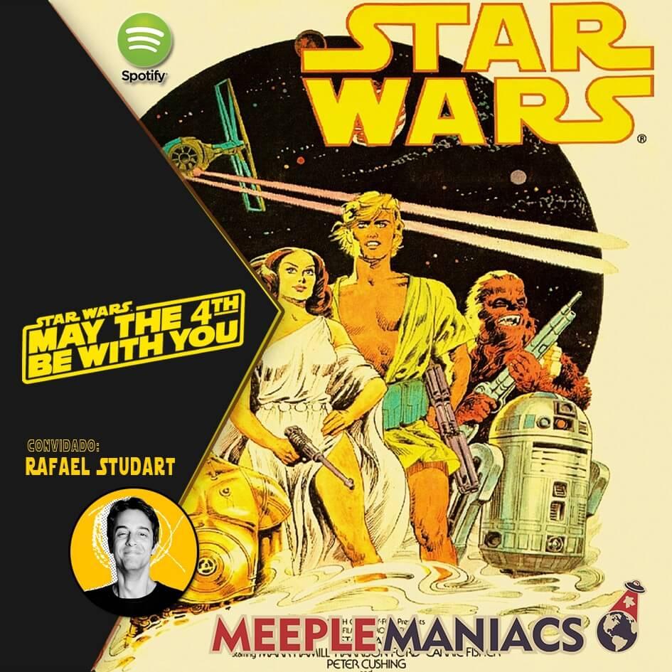 Meeple Maniacs #141 - Star Wars com Rafael Studart