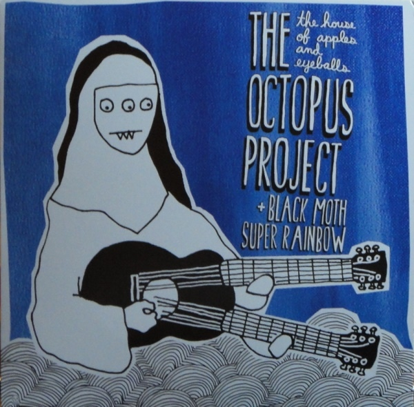 Black Moth Super Rainbow, The Octopus Project ‎- The House of Apples & Eyeballs