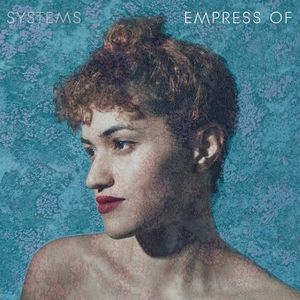 Empress Of - Systems