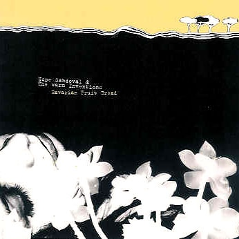 Hope Sandoval & The Warm Inventions ‎- Bavarian Fruit Bread