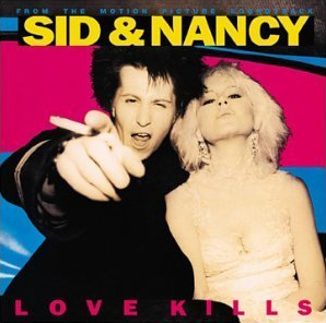 Various - Sid And Nancy: Love Kills (Music From The Motion Picture Soundtrack)