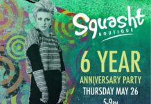 Squasht Boutique 6-Year Anniversary