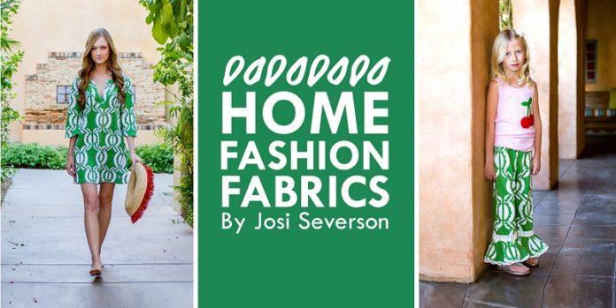 Josi Severson - Home Fashion Fabrics & Wearable Dresses