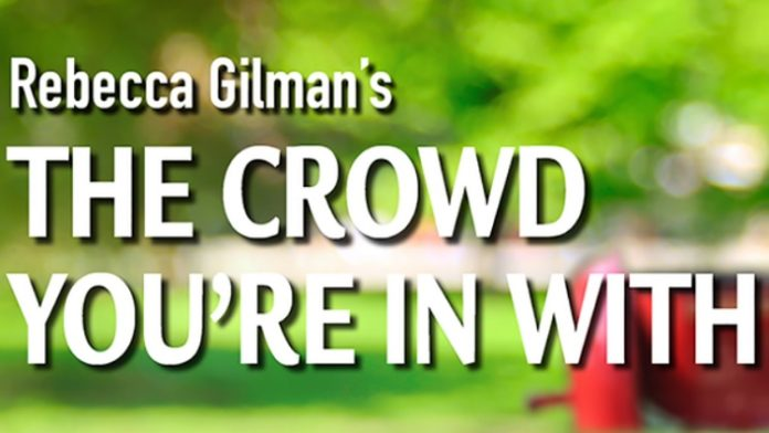 The Crowd You're In With by Rebecca Gilman