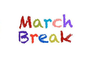 March Break - Things to Do!