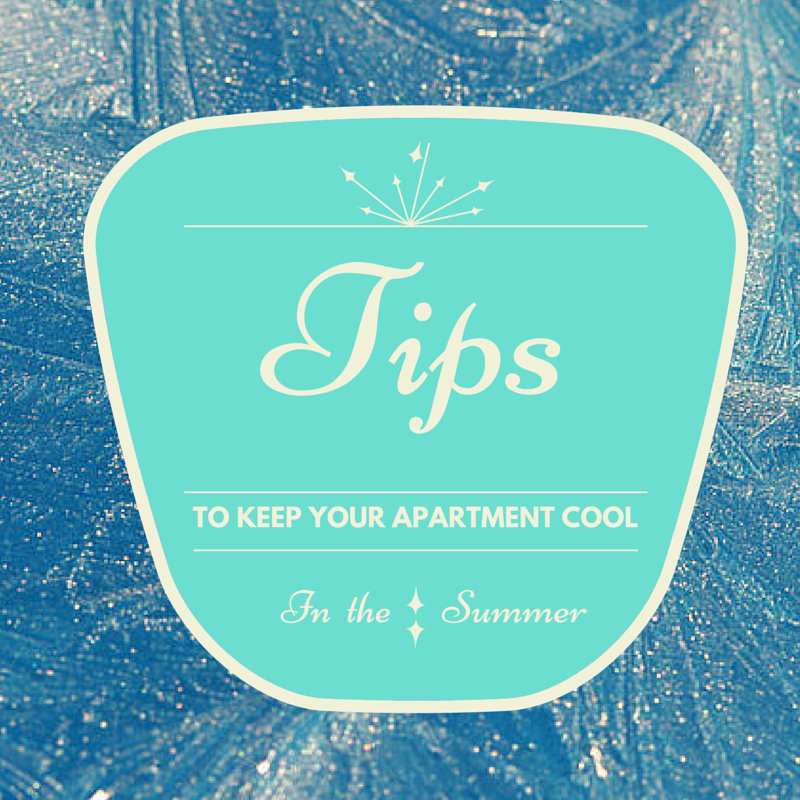 Post Image: Tips to keep your apartment cool in Summer!