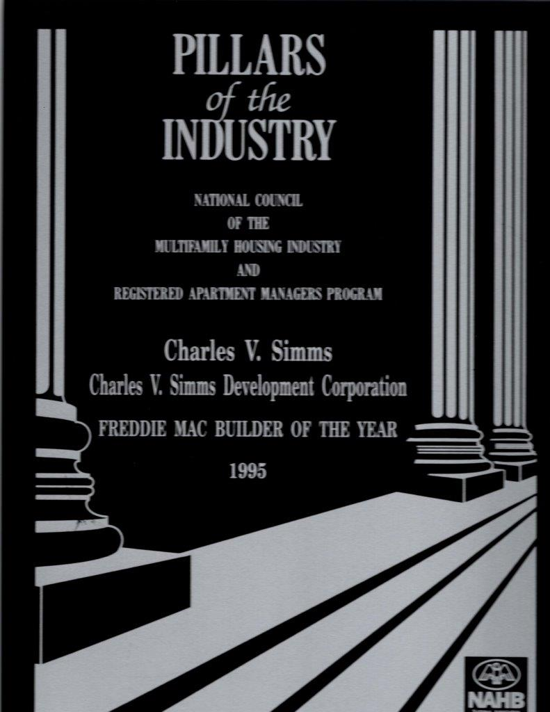 To honor the exemplary work in the building industry Charles won the coveted Pillars of the Industry, Freddie Mac National Multi-Family Builder of the Year Award.