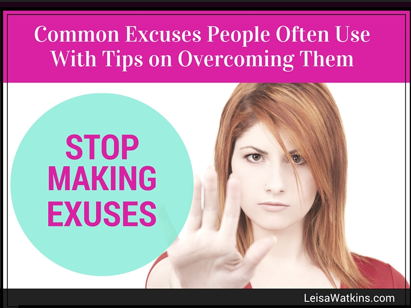 No Excuses! Tips for Overcoming Common Excuses