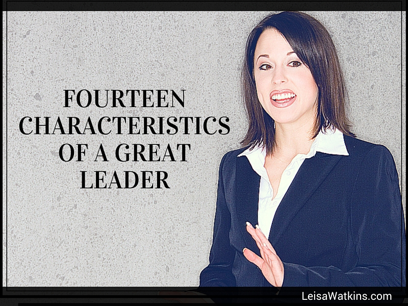 Leadership Principles: 14 Characteristics of A Great Leader