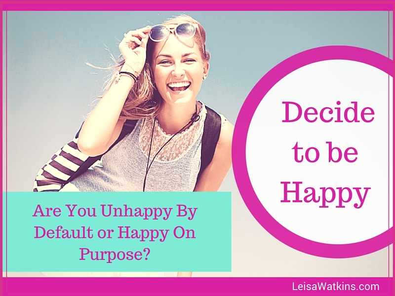 Happiness Secret: You Can Be Happy On Purpose