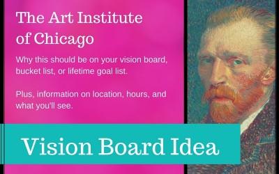 Vision Board Idea: Visit the Art Institute of Chicago