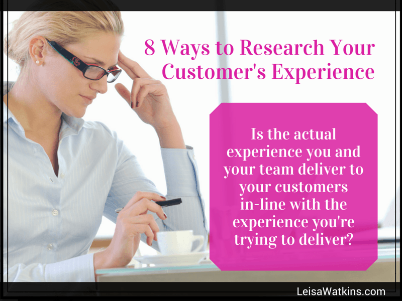 The Customer Experience: 8 Ways to Research Yours