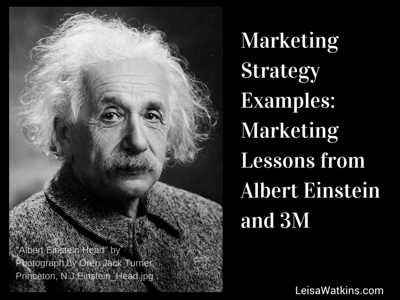 Marketing Strategy Examples: Marketing Lessons from Albert Einstein and 3M