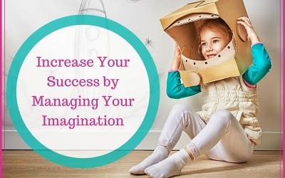 Manage Imagination to Create More Success