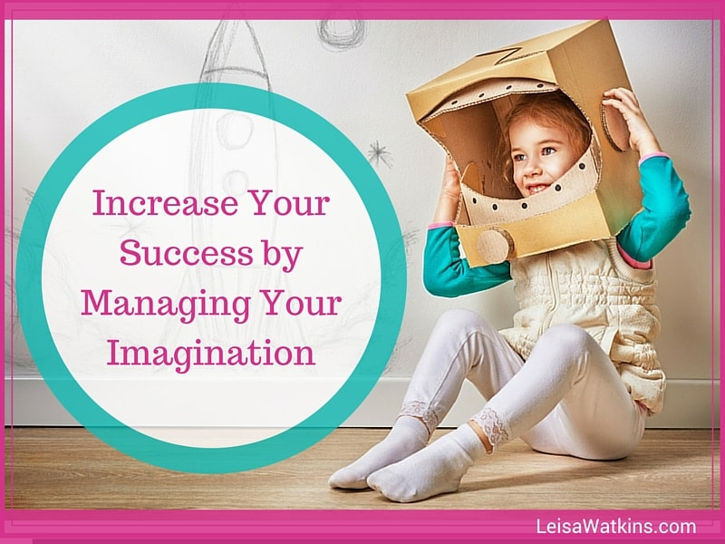 Manage Imagination to Create More Success