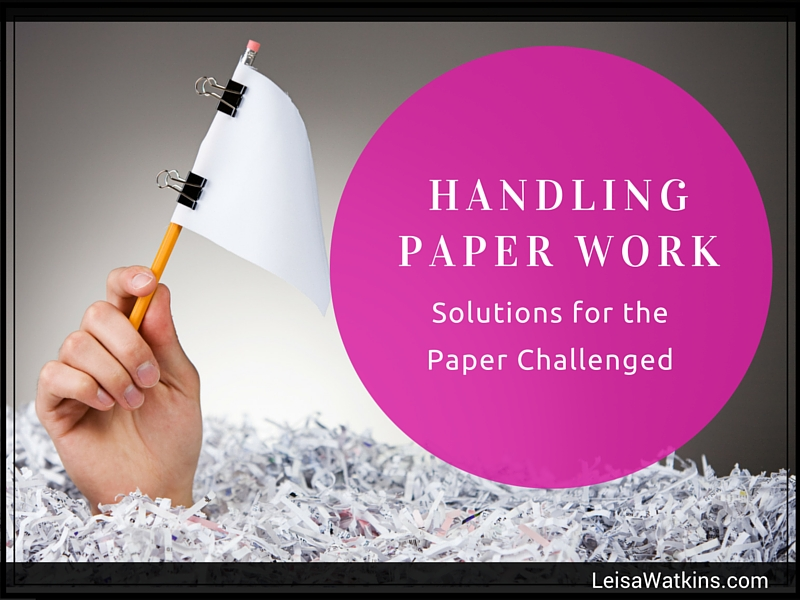 Organizing Paperwork – 4 Solutions for the Paper Challenged