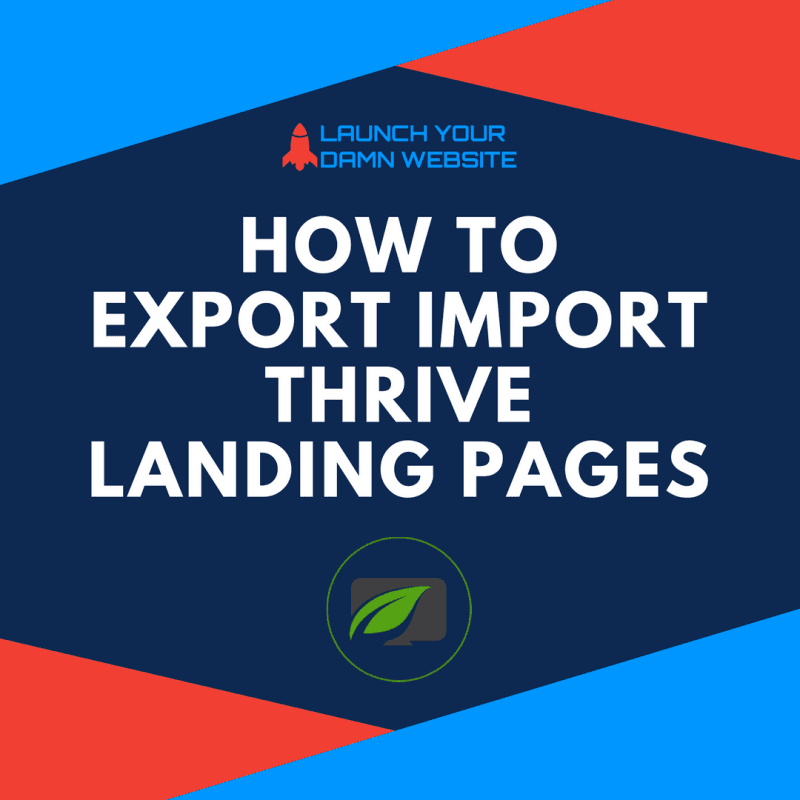 How to Export Import Thrive Architect Landing Pages