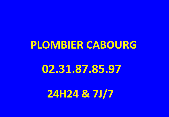 URGENCE PLOMBERIE CABOURG 24H24