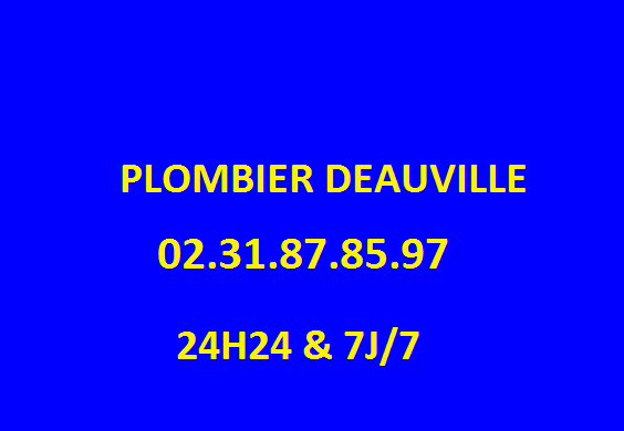 DEPANNAGE PLOMBERIE DEAUVILLE 24H24 - 02.31.87.85.97