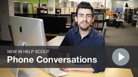 New in Help Scout: Phone Conversations