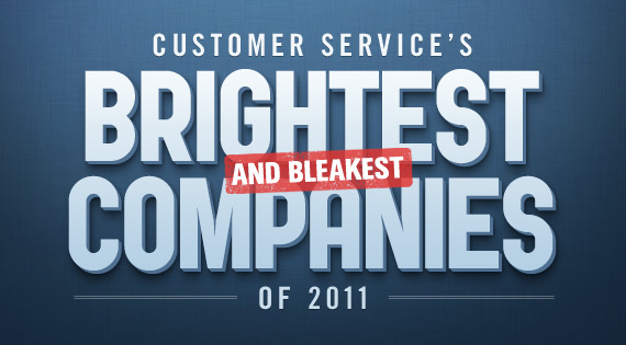 Customer Service's Brightest (and Bleakest) Companies of 2011