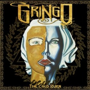 "Gringo ""The Cold Burn"""