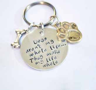 """Dogs make my life whole"" Quote Hand Stamped Keyring"