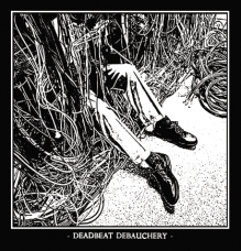 "Deadbeat Debauchery ""Deadbeat Debauchery"" CD"