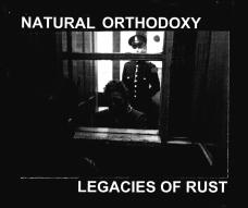 "Natural Orthodoxy ""Legacies of Rust"" c25"