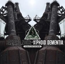 """Xiphoid Dementia / Bastard Noise split 12"""""""