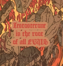 "Fantastikolhole ""Testosterone is the root of all evil"" C24"