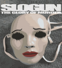 "Slogun ""The Glory of Murder"" 2x12"""