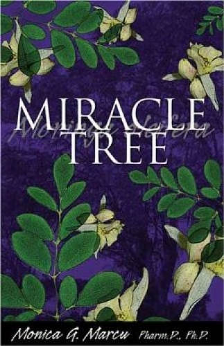 "The ""Miracle Tree""   written by Dr. Monica Marcu, Pharm.D"