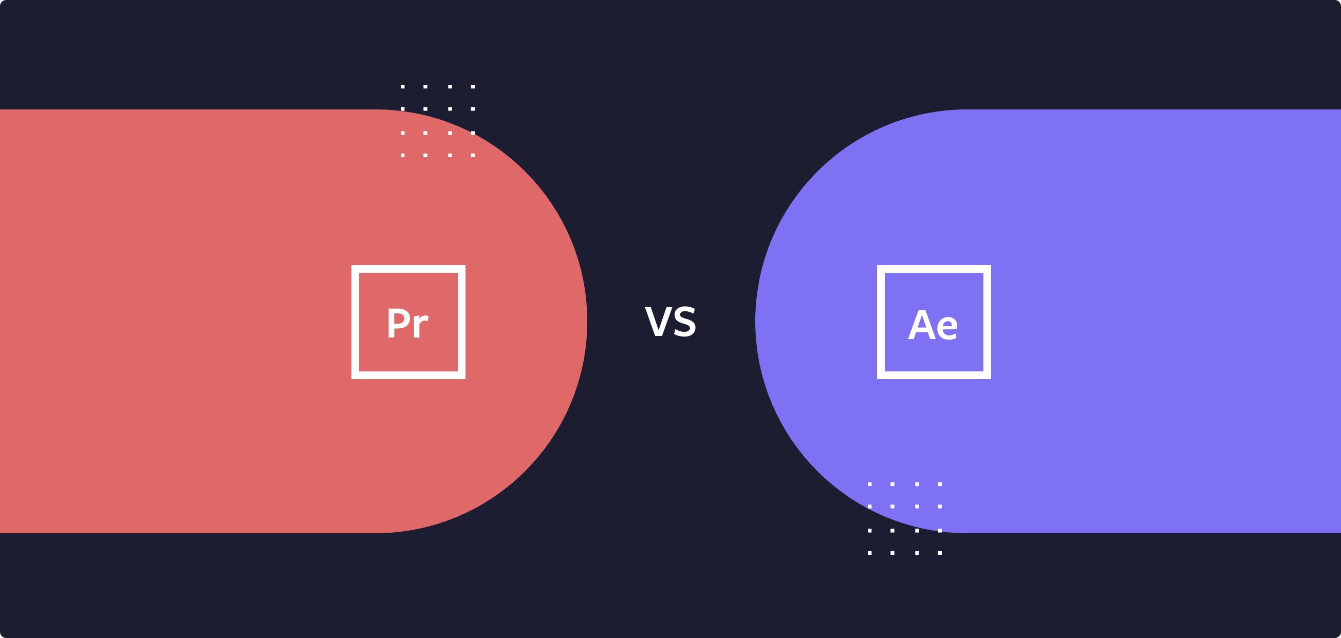 Adobe Premiere Pro vs After Effects: What's The Difference in 2019?
