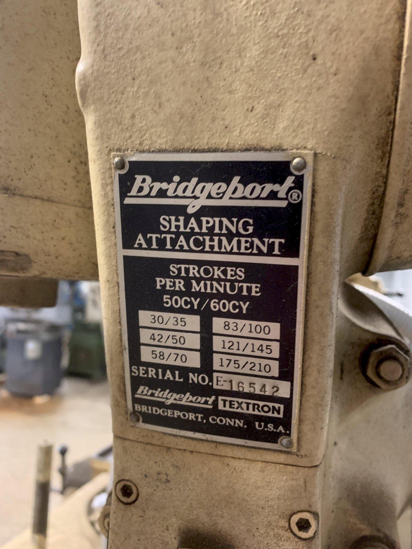 "Bridgeport Model ""E"" Shaping Head, S/N E-16542."