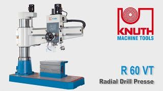 "KNUTH MODEL ""R 60 VT"" RADIAL ARM DRILL"