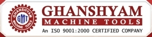 Ghanshyam Machine Tools