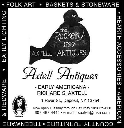 Axtell Antiques, Early Americana, Deposit, NY 13754 American country furniture, treenware & redware, early lighting, hearth accessories, folk art, baskets & stoneware
